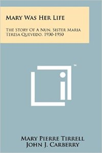 Mary Was Her Life The Story of A Nun