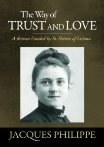 The way of trust and love: a retreat guided by St Therese of Lisieux