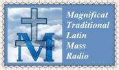 Magnificat Traditional Catholic Latin Mass Radio