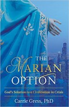 The Marian Option: God's Solution to a Civilization in Crisis, liberals, society, trad life, liberalism,